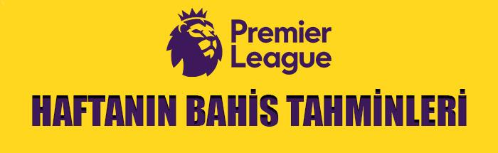 Premier Lig'te haftanın bahis tahminleri