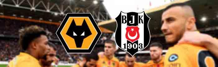 Wolverhampton - Beşiktaş bahis tahmini