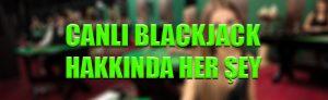 Canlı Blackjack hakkında her şey